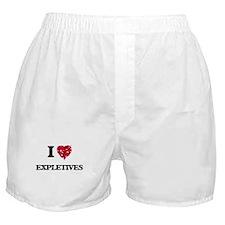 I love EXPLETIVES Boxer Shorts