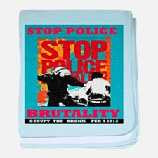 Stop Police Prutality Occupy the Bron baby blanket