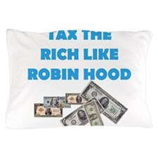 Tax the Rich Pillow Case