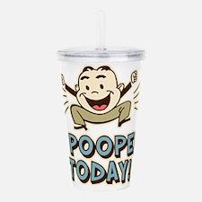 I Pooped Today Acrylic Double-wall Tumbler