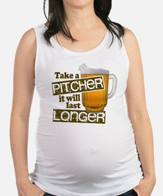 Beer Humor Take A Pitcher Maternity Tank Top