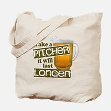 Beer Humor Take A Pitcher Tote Bag