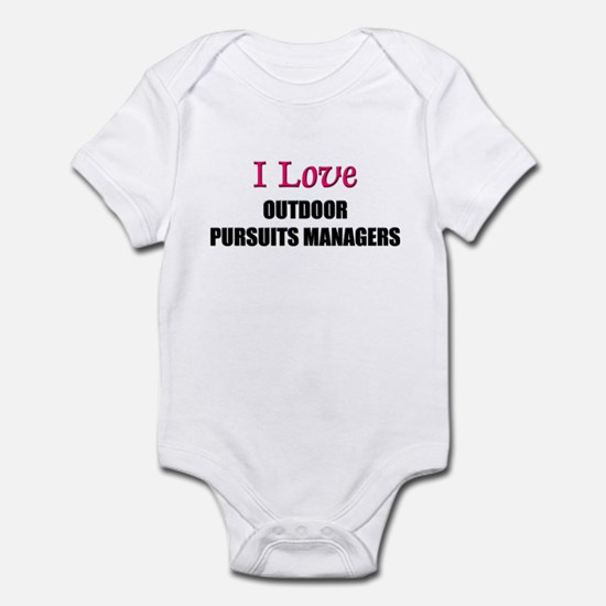 I Love OUTDOOR PURSUITS MANAGERS Infant Bodysuit