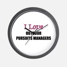 I Love OUTDOOR PURSUITS MANAGERS Wall Clock