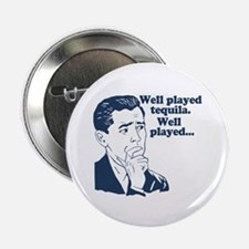 """Well Played Tequila 2.25"""" Button"""