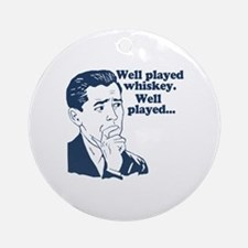 Well Played Whiskey Round Ornament