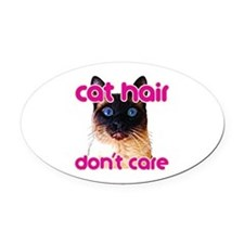 Cat Hair Dont Care Oval Car Magnet