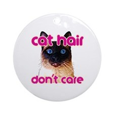Cat Hair Dont Care Round Ornament