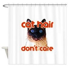 Cat Hair Dont Care Shower Curtain