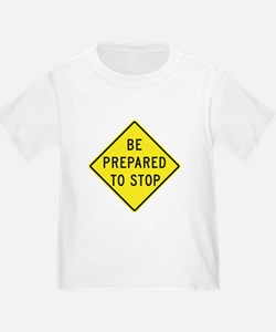 Be Prepared To Stop T