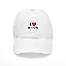 I love Flabby Baseball Cap