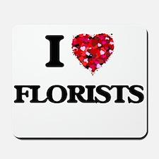 I love Florists Mousepad
