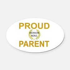 PROUD HONOR ROLL PARENT Oval Car Magnet