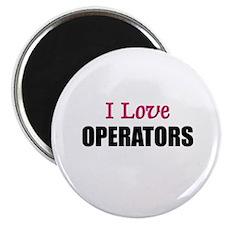 I Love OPERATORS Magnet