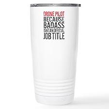 Drone Pilot Badass Travel Mug