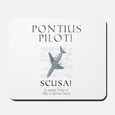 PONTIUS PILOT CRASHING THE PLANE Mousepad