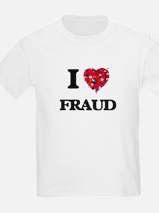 I love Fraud T-Shirt