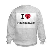 I love Freewheeling Sweatshirt