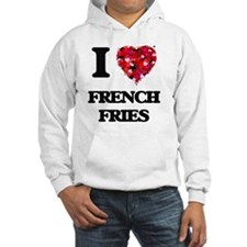 I love French Fries Hoodie