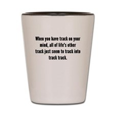Track On Your Mind Shot Glass