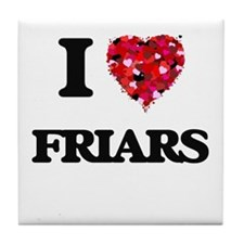 I love Friars Tile Coaster