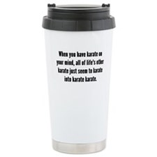Karate On Your Mind Travel Mug