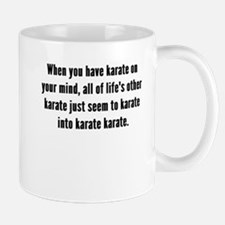 Karate On Your Mind Mugs