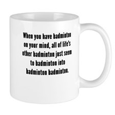 Badminton On Your Mind Mugs