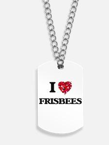 I love Frisbees Dog Tags