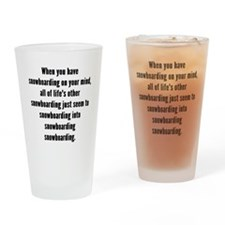 Snowboarding On Your Mind Drinking Glass