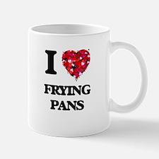 I love Frying Pans Mugs