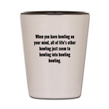 Bowling On Your Mind Shot Glass