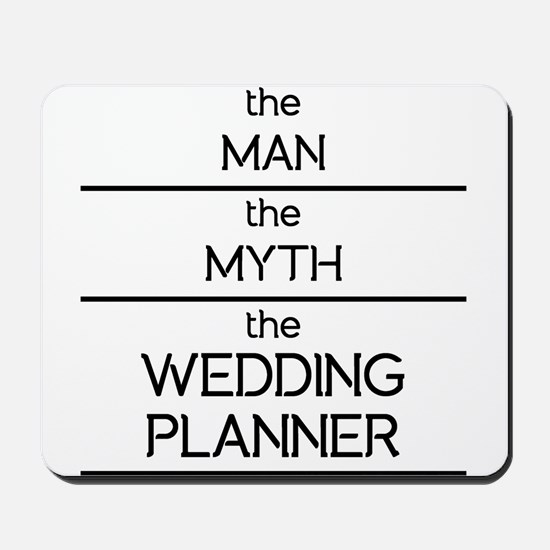 The Man The Myth The Wedding Planner Mousepad