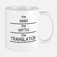 The Man The Myth The Translator Mugs
