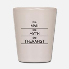 The Man The Myth The Therapist Shot Glass