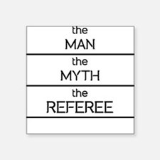 The Man The Myth The Referee Sticker