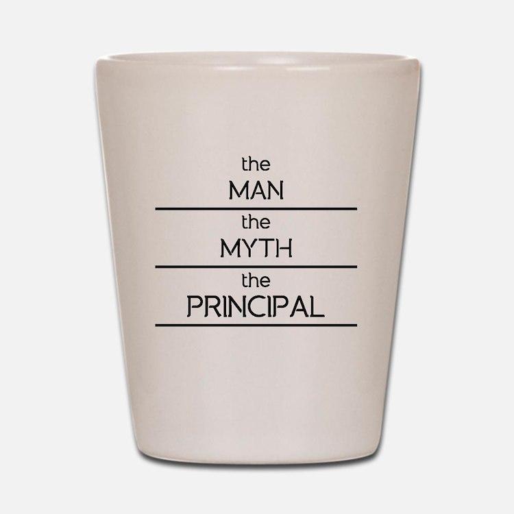 The Man The Myth The Principal Shot Glass