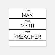 The Man The Myth The Preacher Sticker