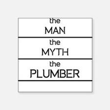 The Man The Myth The Plumber Sticker
