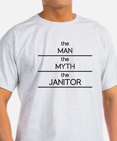The Man The Myth The Janitor T-Shirt