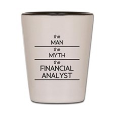The Man The Myth The Financial Analyst Shot Glass