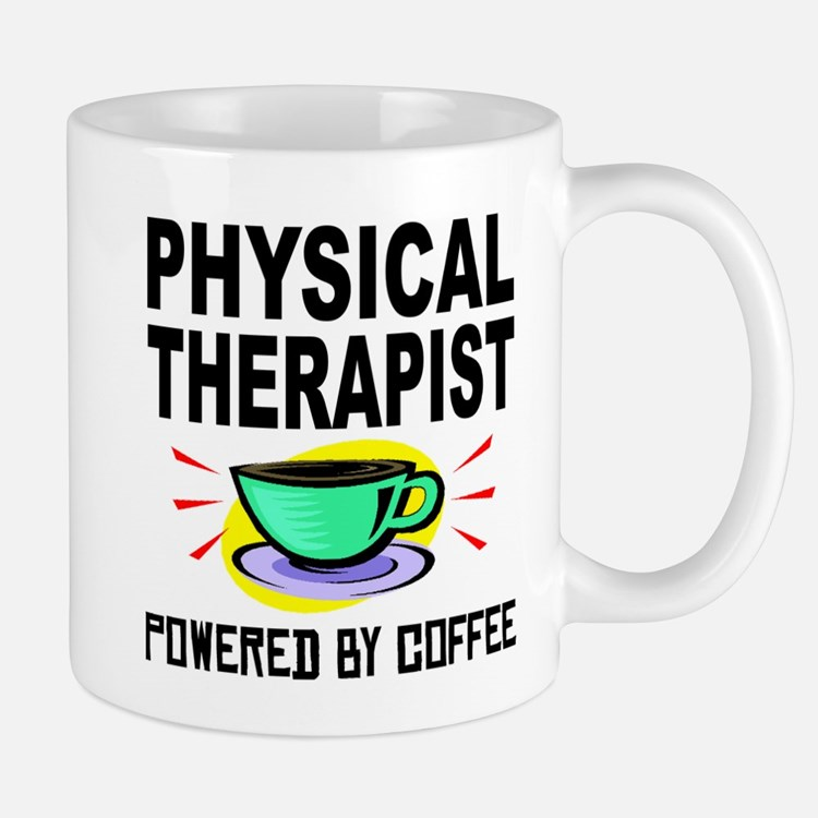 Physical Therapist Powered By Coffee Mugs