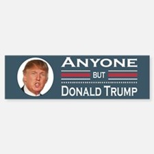 Anyone but Trump Bumper Bumper Bumper Sticker