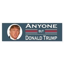 Anyone but Trump Bumper Bumper Sticker