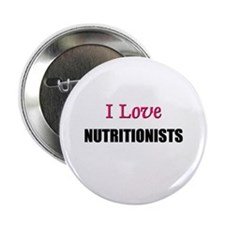 """I Love NUTRITIONISTS 2.25"""" Button (10 pack)"""