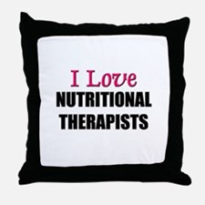 I Love NUTRITIONAL THERAPISTS Throw Pillow
