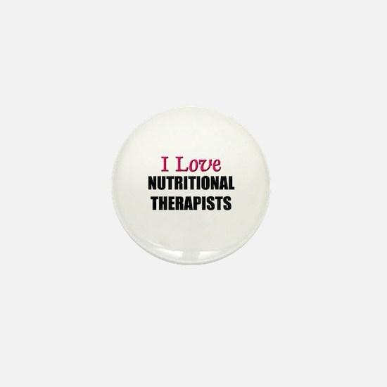 I Love NUTRITIONAL THERAPISTS Mini Button
