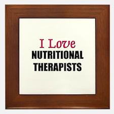 I Love NUTRITIONAL THERAPISTS Framed Tile