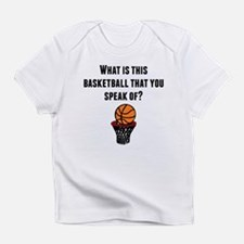 What Is This Basketball? Infant T-Shirt