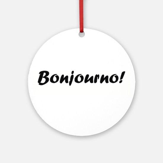 bonjourno black Ornament (Round)